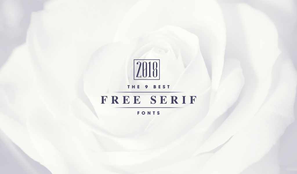 9 best modern serif fonts free download 2018