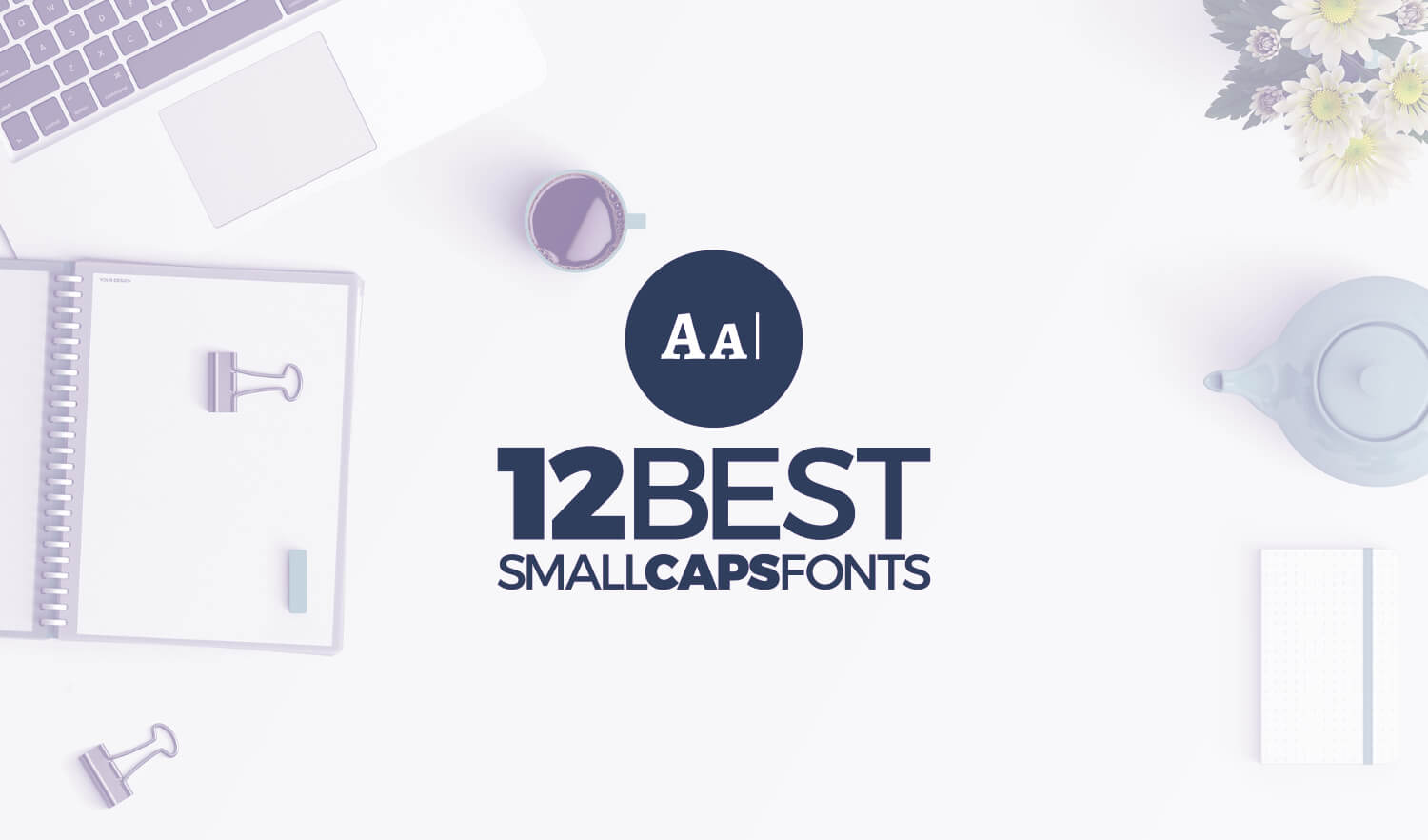 My 12 Best Small Caps Fonts Free Downloads