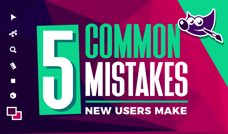 5 Most common mistakes new GIMP users make