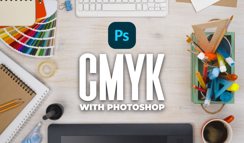 Switch RGB to CMYK in Photoshop