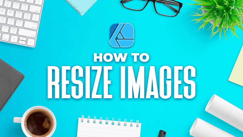 Resize images with Affinity Designer